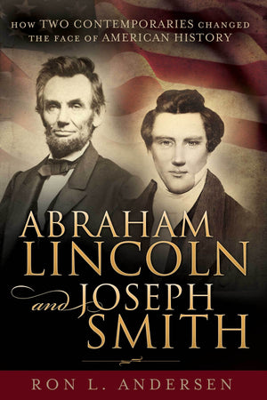 Abraham Lincoln and Joseph Smith