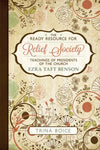 Ready Resource for Relief Society, The: Teachings of the Presidents of the Church: Ezra Taft Benson - Paperback