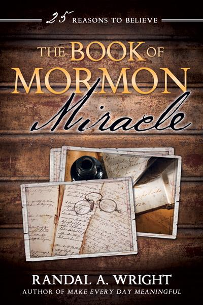 Book of Mormon Miracle, The: 25 Reasons to Believe - Paperback