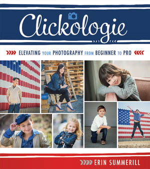 Clickologie: Elevating Your Photography from Beginner to Pro - Hardcover