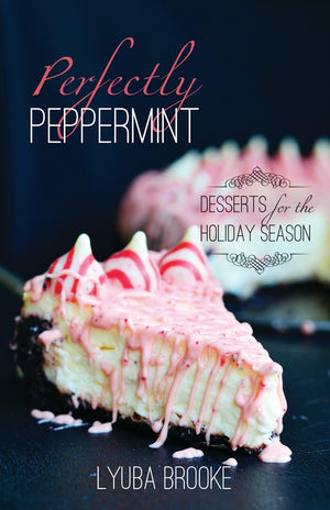 Perfectly Peppermint: Desserts for the Holiday Season - Booklet