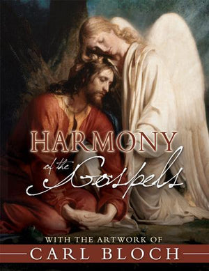 Harmony of the Gospels with the Artwork of Carl Bloch - Hardcover