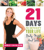 21 Days to Detoxify Your Life: Body, Mind, and Soul - Paperback