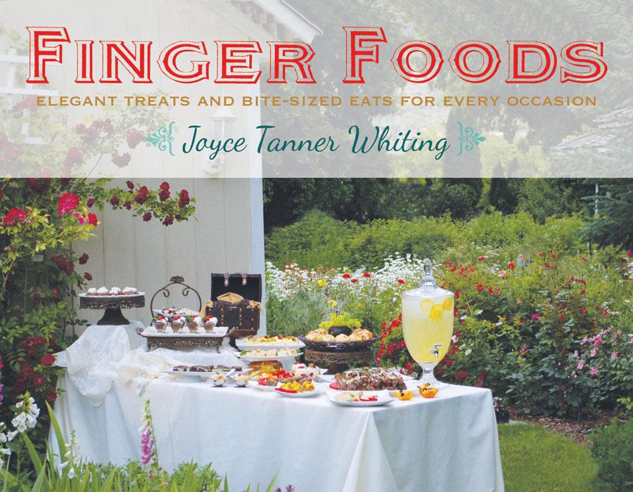 Finger Foods: Elegant Treats and Bite-Sized Eats for Every Occasion - Paperback