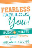 Fearless Fabulous You! Lessons on Living Life on Your Terms - Paperback