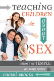Teaching Children about Sex: Using the Temple as Your Guide - Paperback