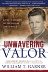 Unwavering Valor: A POW's Account of the Bataan Death March - Paperback