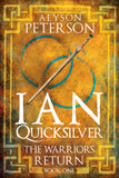 Ian Quicksilver: The Warrior's Return (Book 1) - Paperback