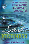 A Splash of Kindness: The Ripple Effect of Compassion, Courage, and Character