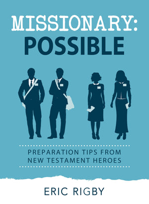 Missionary Possible: Preparation Tips from New Testament Heroes