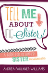 Tell Me about It, Sister!: A Guide for Returned Sister Missionaries - Paperback