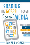 Sharing the Gospel Through Social Media - Paperback