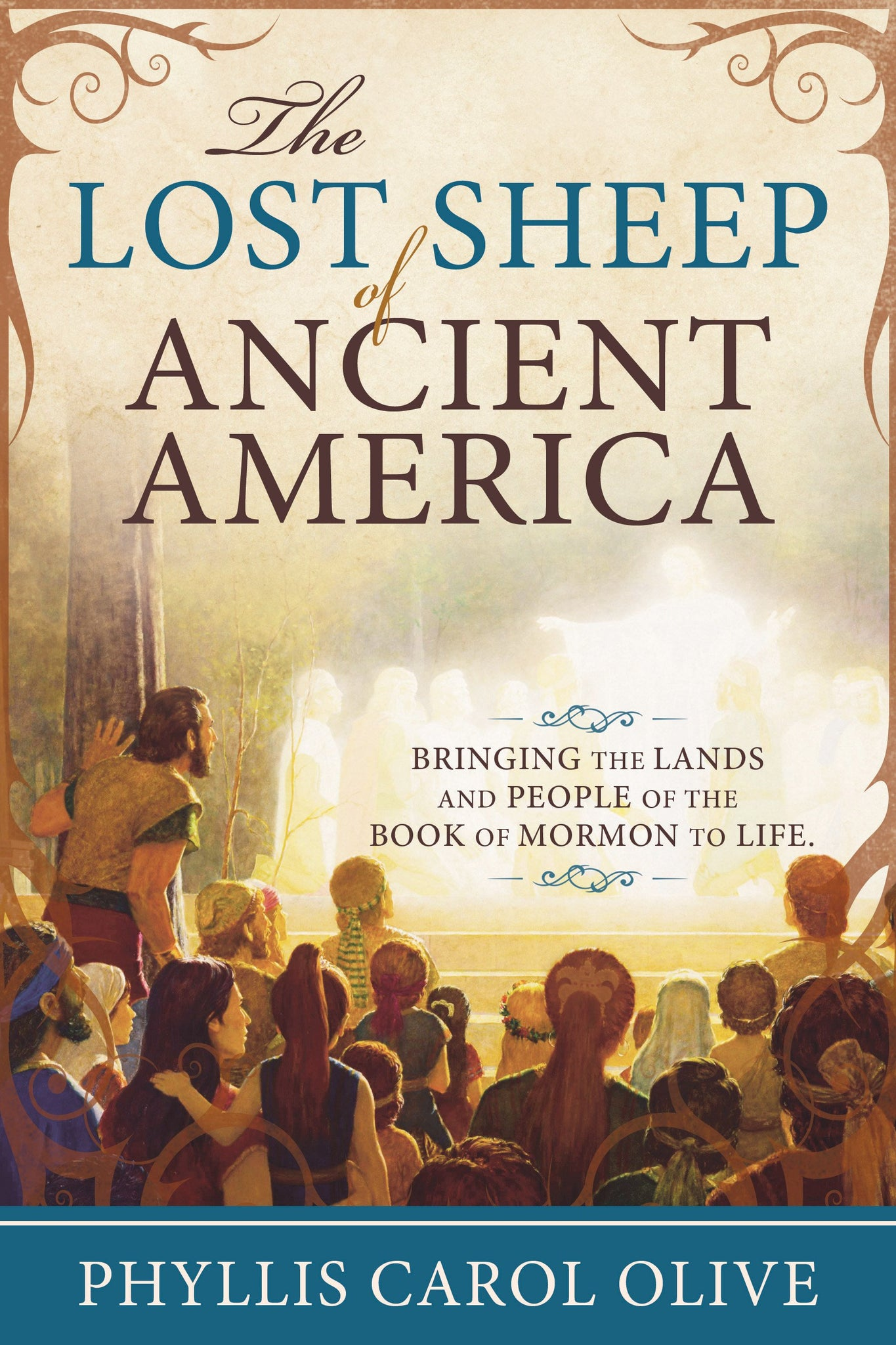 The Lost Sheep of Ancient America: Bringing the Lands and People of the Book of Mormon to Life - Paperback