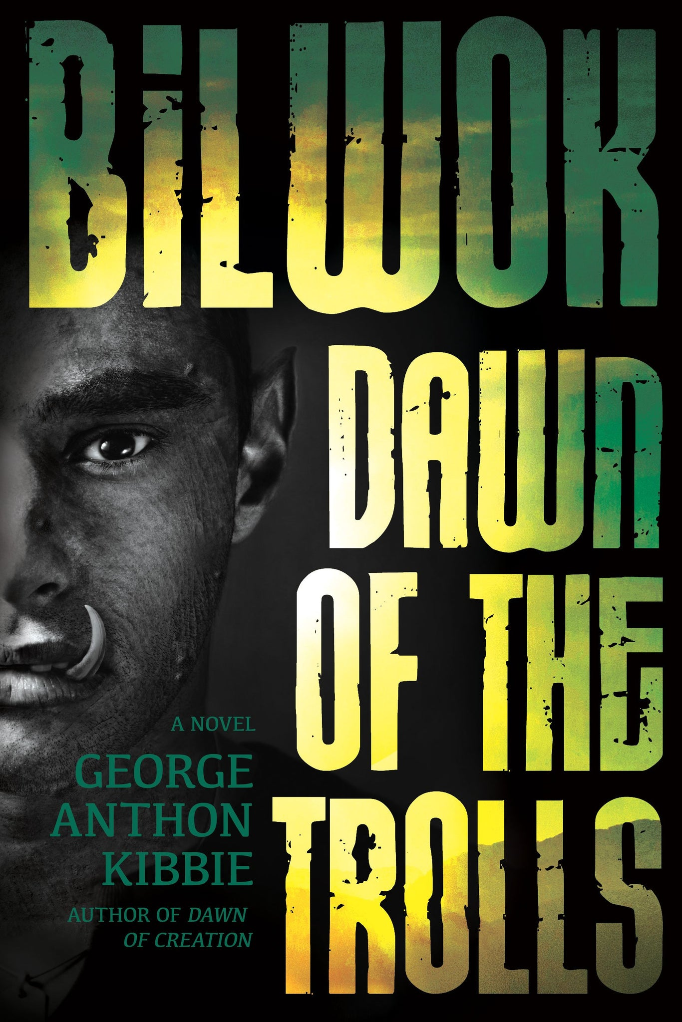 Bilwok: Dawn of the Trolls - Paperback