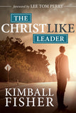 The Christlike Leader - Paperback