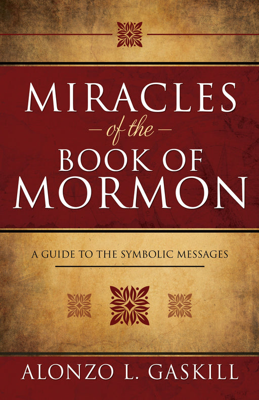 Miracles of the Book of Mormon: A Guide to the Symbolic Messages - Hardcover
