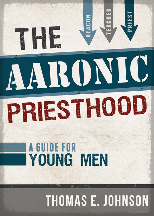 The Aaronic Priesthood: A Guide for Young Men - Paperback