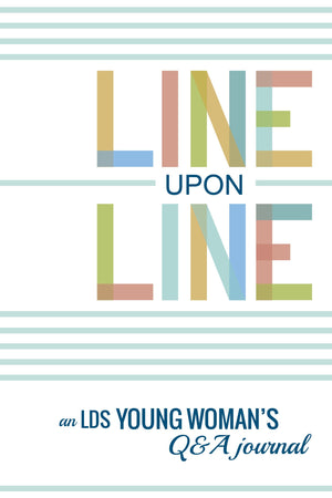 Line Upon Line: An LDS Young Woman's Q&A Journal - Hardback