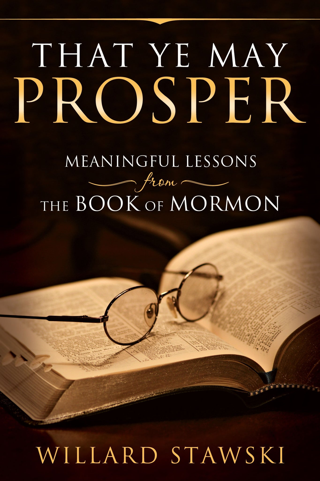 That Ye May Prosper: Meaningful Lessons from the Book of Mormon - Paperback