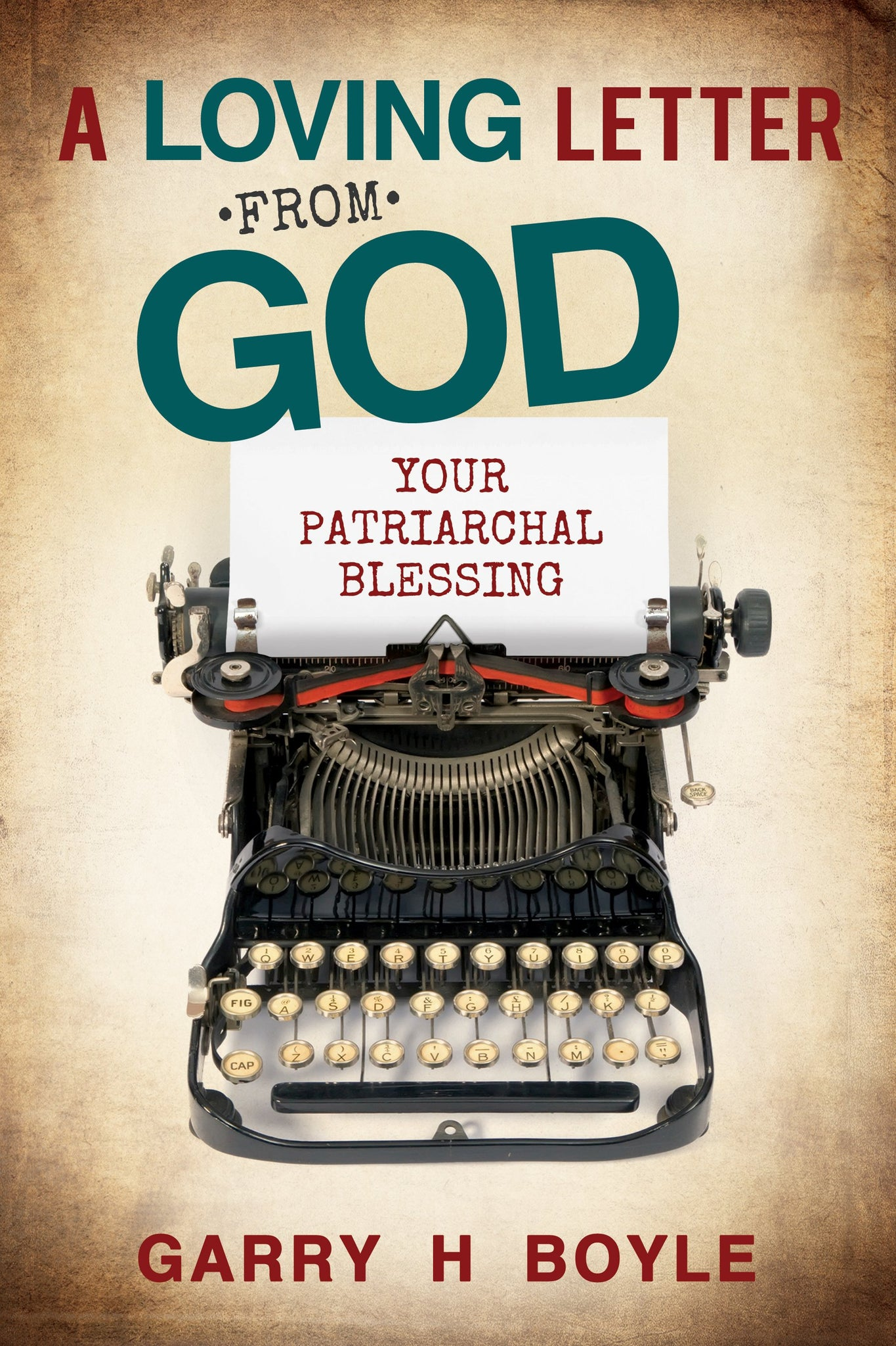 A Loving Letter from God: Your Patriarchal Blessing - Paperback