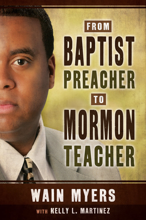 From Baptist Preacher to Mormon Teacher - Paperback