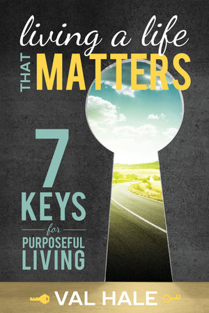 Living a Life That Matters: 7 Keys for Purposeful Living - Paperback