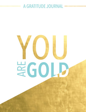 You Are Gold: A Gratitude Journal - Hardcover