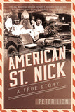 American St. Nick: A True Story by Peter Lion- Paperback