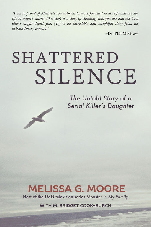 Shattered Silence: The Untold Story of a Serial Killer's Daughter (2015 Revision) - Paperback