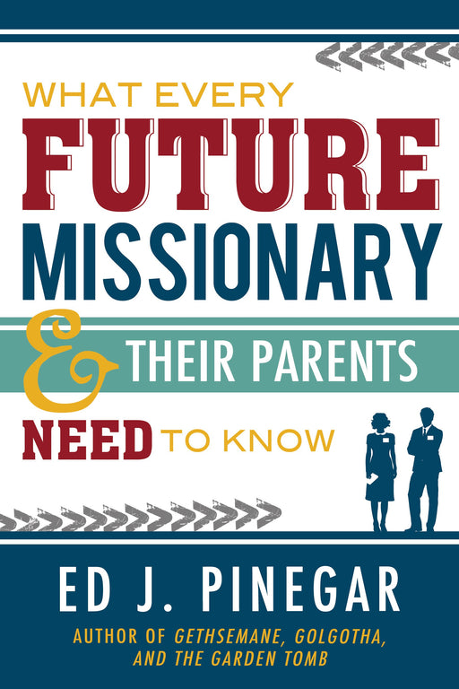 What Every Future Missionary and Their Parents Need to Know - Paperback