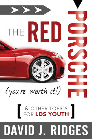 The Red Porsche (You're Worth It): And Other Topics for LDS Youth - Paperback