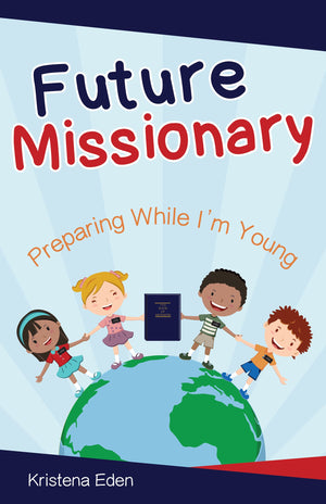 Future Missionary: Preparing While I'm Young - Pamphlet