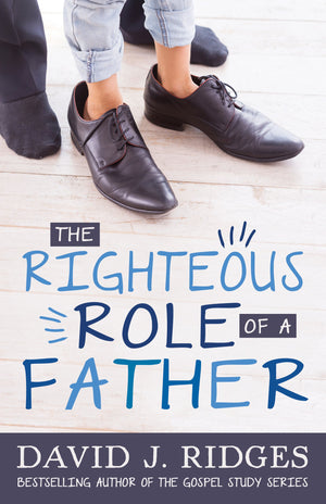 The Righteous Role of a Father - Pamphlet