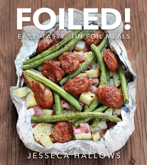 Foiled!: Easy, Tasty Tin Foil Meals - Paperback