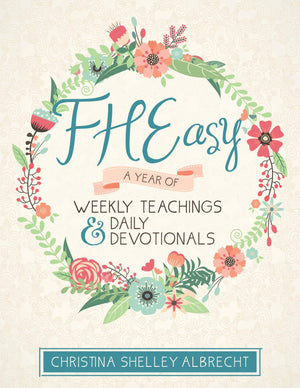 FHEasy: A Year of Weekly Teachings and Daily Devotionals - Paperback
