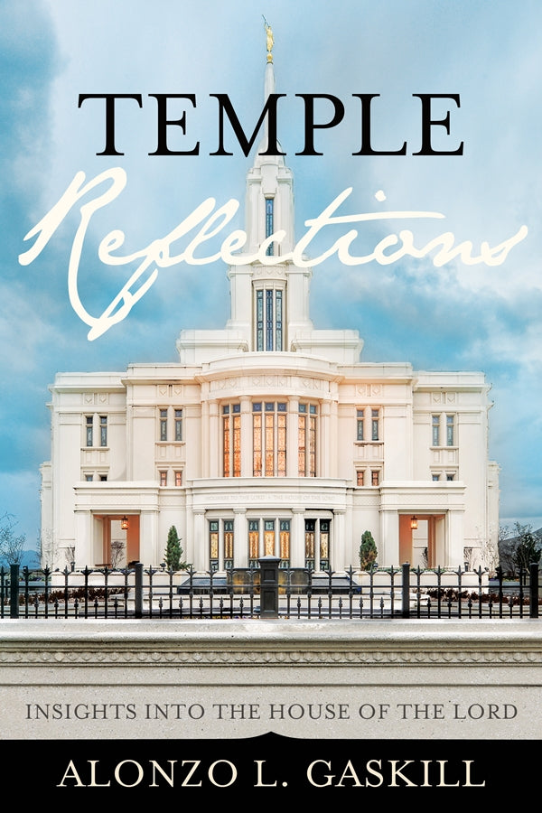 Temple Reflections: Insights into the House of the Lord - Hardcover
