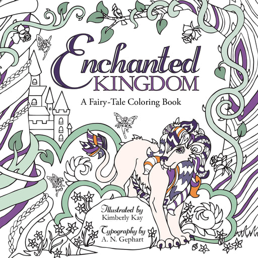 Enchanted Kingdom: A Fairy-Tale Coloring Book - Paperback