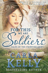 For This We Are Soldiers: Tales of the Frontier Army - Mass Market