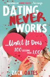 Dating Never Works . . . Until It Does: 100 Lessons from 1,000 Dates - Paperback