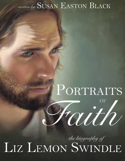 Portraits of Faith: The Biography of Liz Lemon Swindle