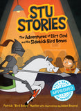 Stu Stories: The Adventures of Dirt Clod and His Sidekick, Bird Bones - Paperback