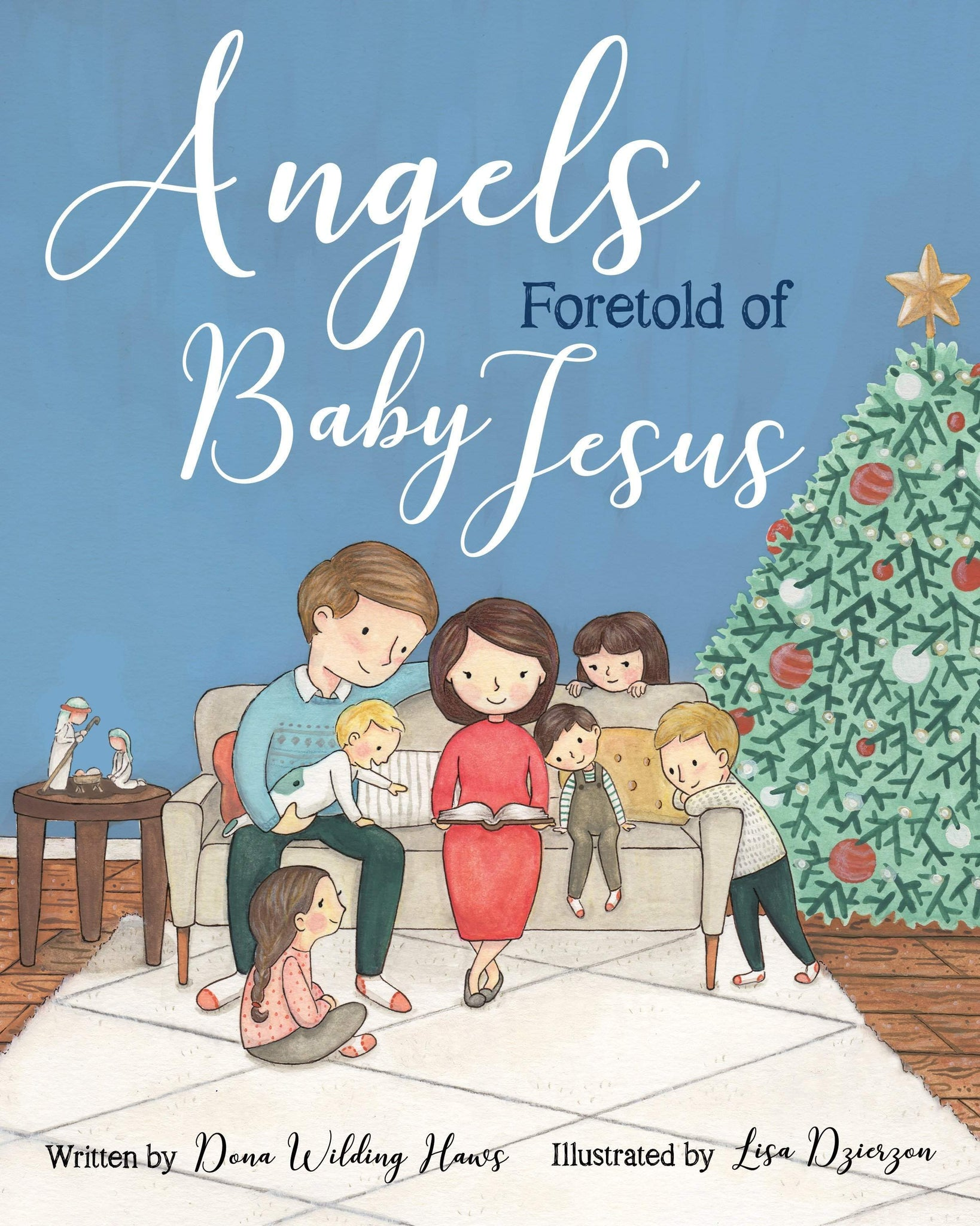 Angels Foretold of Baby Jesus by Dona Haws and Lisa Dzierzon