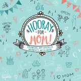 Hooray for Mom! Drawing My Favorite Moments with Mom
