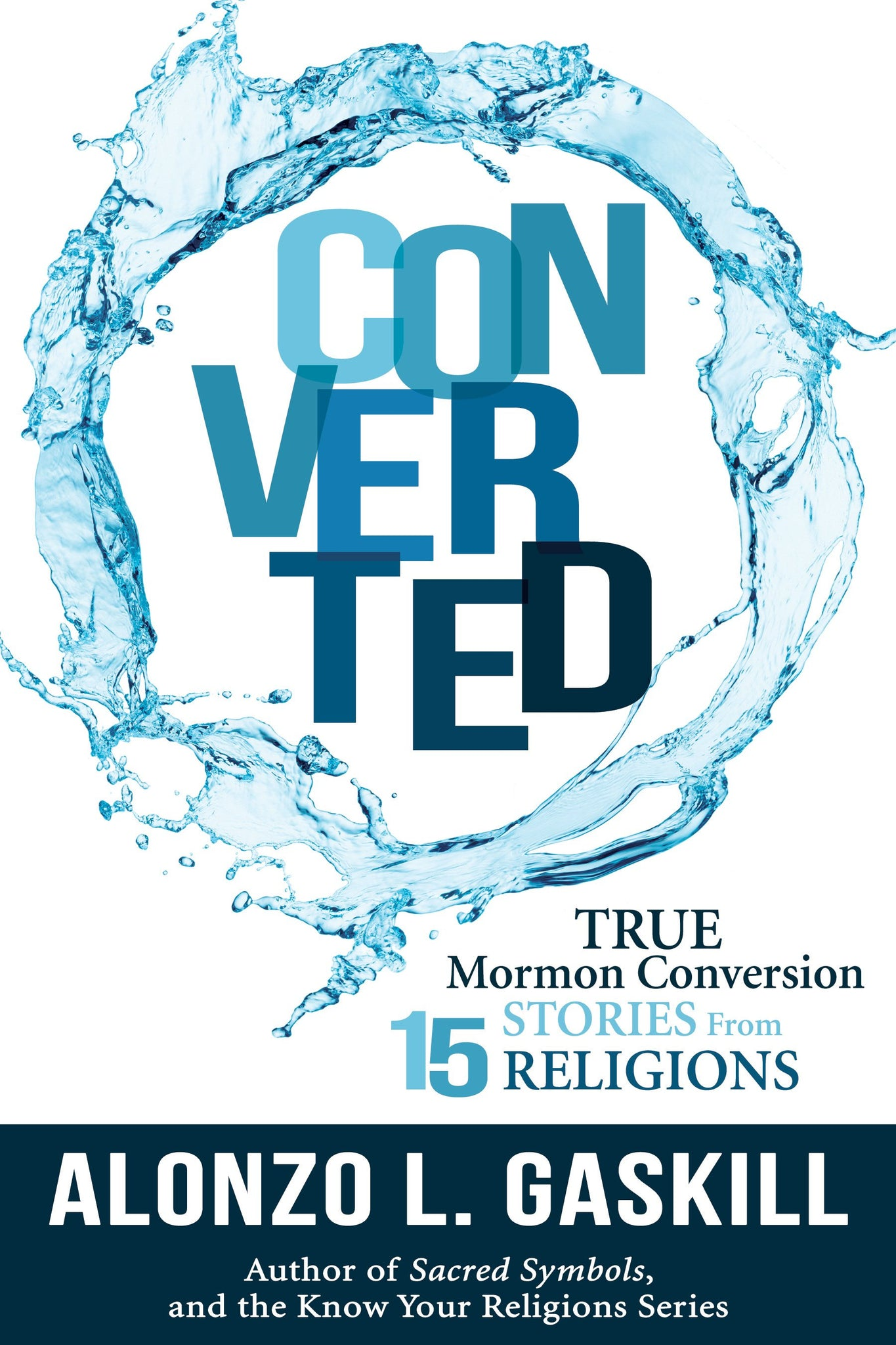 Converted: True Conversion Stories from 13 Religions