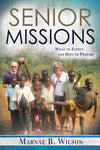 Senior Missions: What to Expect and How to Prepare