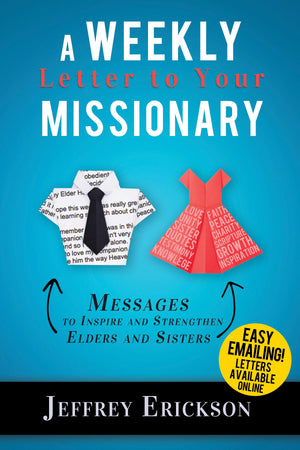 A Weekly Letter to Your Missionary: Messages for Inspiration & Strength