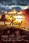 The Prophesied Coming of Christ: Book of Mormon, Native America, and Latter-day Prophecies of the Second Coming