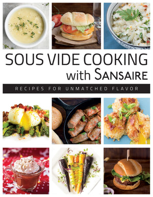 Sous Vide Cooking with Sansaire: Recipes for Unmatched Flavor