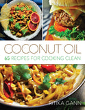Coconut Oil: 65 Recipes for Cooking Clean