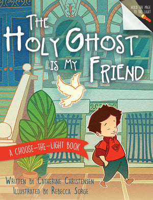 The Holy Ghost Is My Friend (A Choose-the-Light Book)